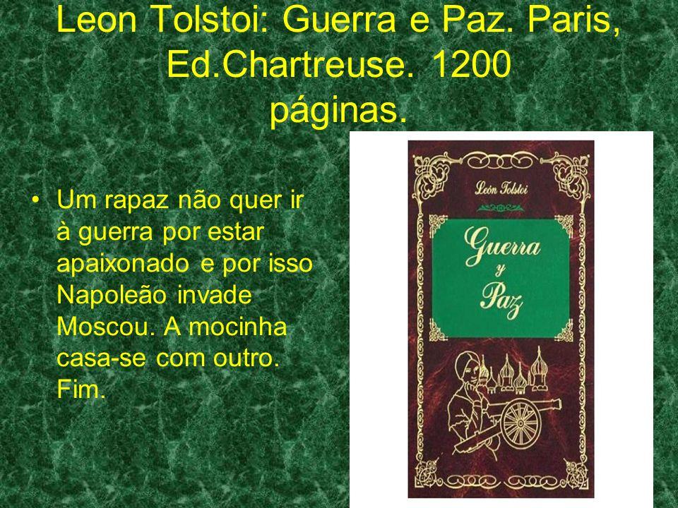 Leon Tolstoi: Guerra e Paz. Paris, Ed.Chartreuse. 1200 páginas.