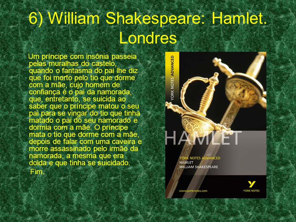 6) William Shakespeare: Hamlet. Londres