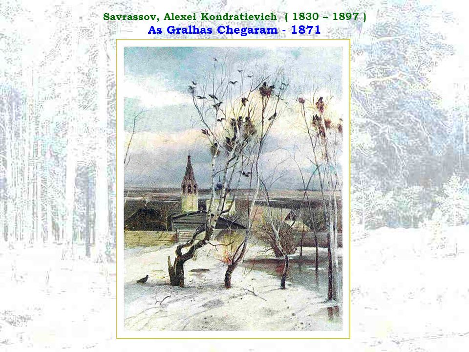 Savrassov, Alexei Kondratievich ( 1830 – 1897 ) As Gralhas Chegaram - 1871