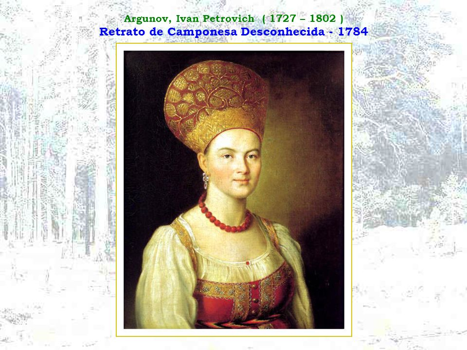 Argunov, Ivan Petrovich ( 1727 – 1802 ) Retrato de Camponesa Desconhecida - 1784