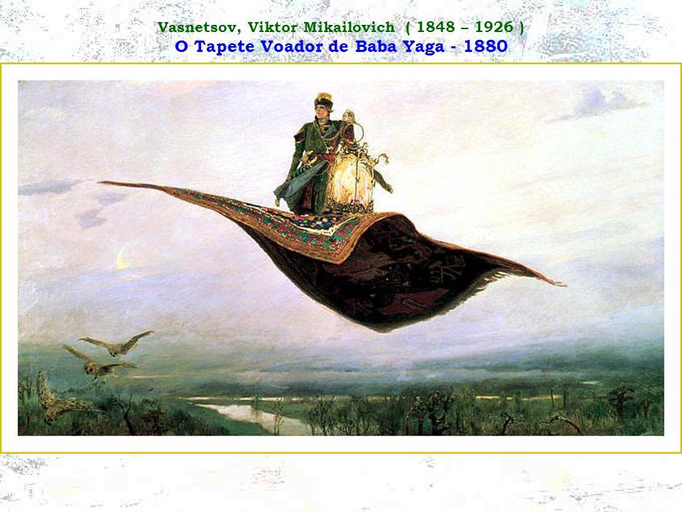 Vasnetsov, Viktor Mikailovich ( 1848 – 1926 ) O Tapete Voador de Baba Yaga - 1880