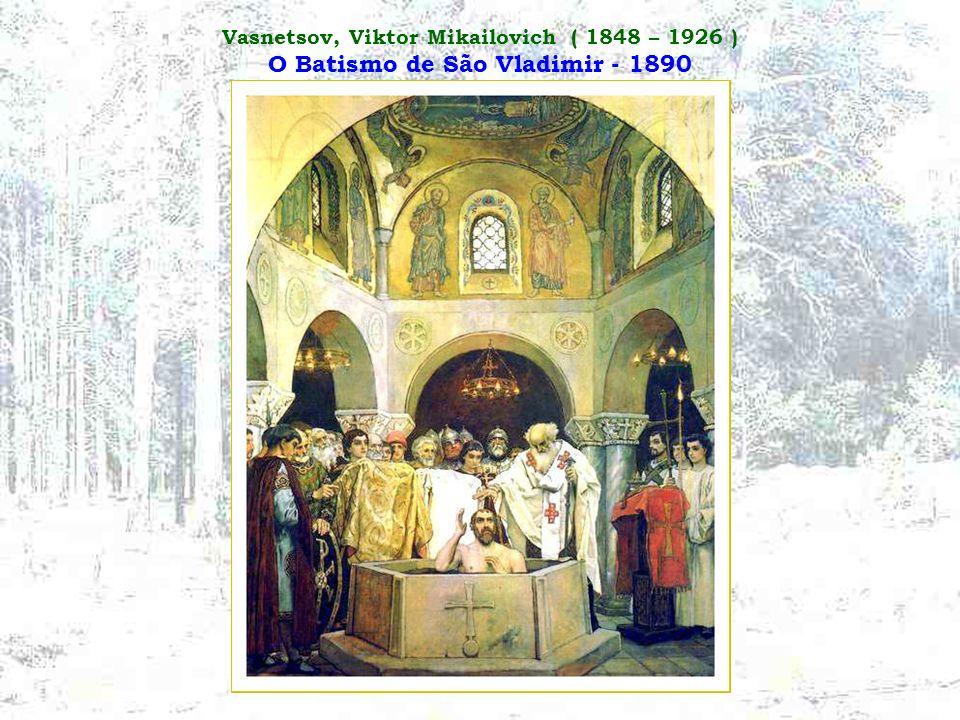 Vasnetsov, Viktor Mikailovich ( 1848 – 1926 ) O Batismo de São Vladimir - 1890