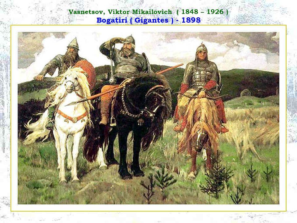 Vasnetsov, Viktor Mikailovich ( 1848 – 1926 ) Bogatiri ( Gigantes ) - 1898