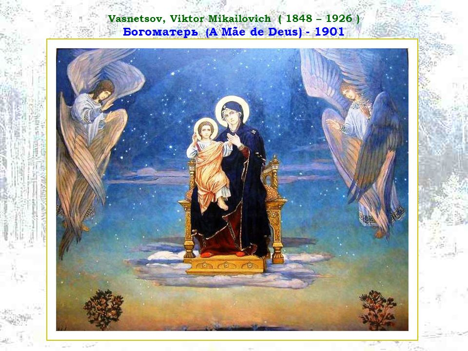 Vasnetsov, Viktor Mikailovich ( 1848 – 1926 ) Богоматерь (A Mãe de Deus) - 1901