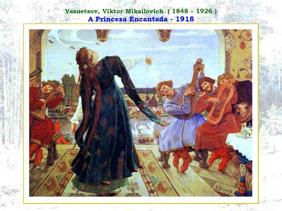 Vasnetsov, Viktor Mikailovich ( 1848 – 1926 ) A Princesa Encantada - 1918