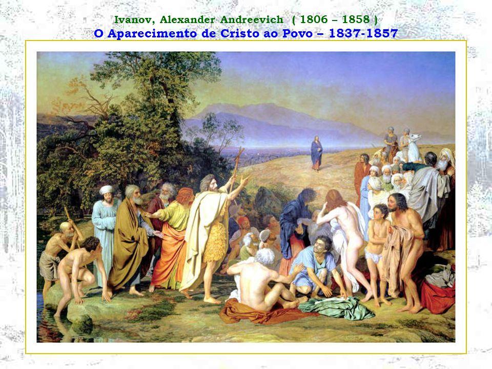 Ivanov, Alexander Andreevich ( 1806 – 1858 ) O Aparecimento de Cristo ao Povo – 1837-1857