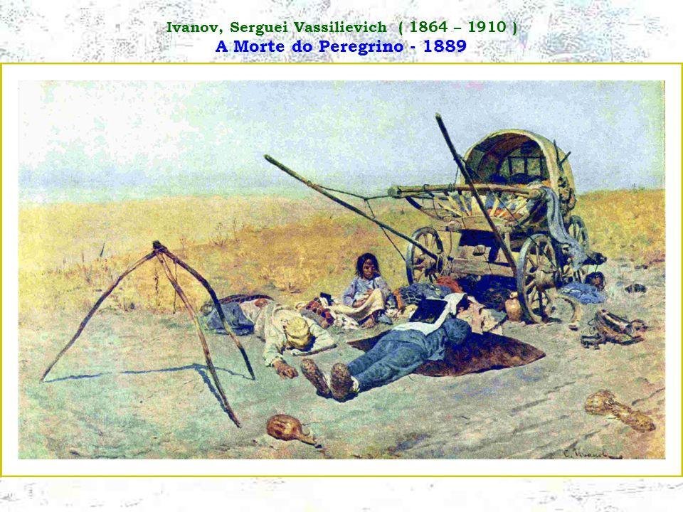 Ivanov, Serguei Vassilievich ( 1864 – 1910 ) A Morte do Peregrino - 1889
