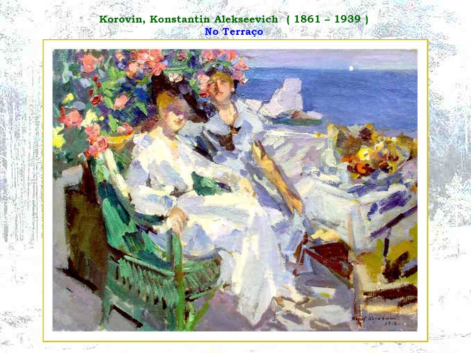 Korovin, Konstantin Alekseevich ( 1861 – 1939 ) No Terraço