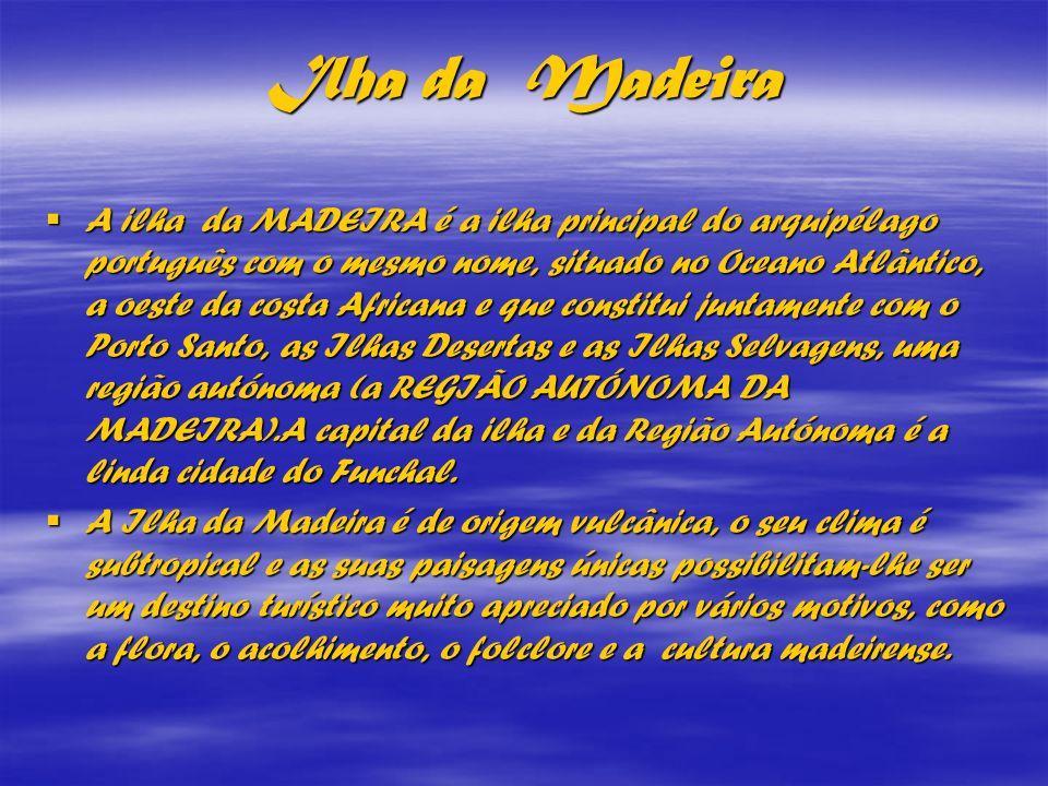 FAIAL Ilha da Madeira.