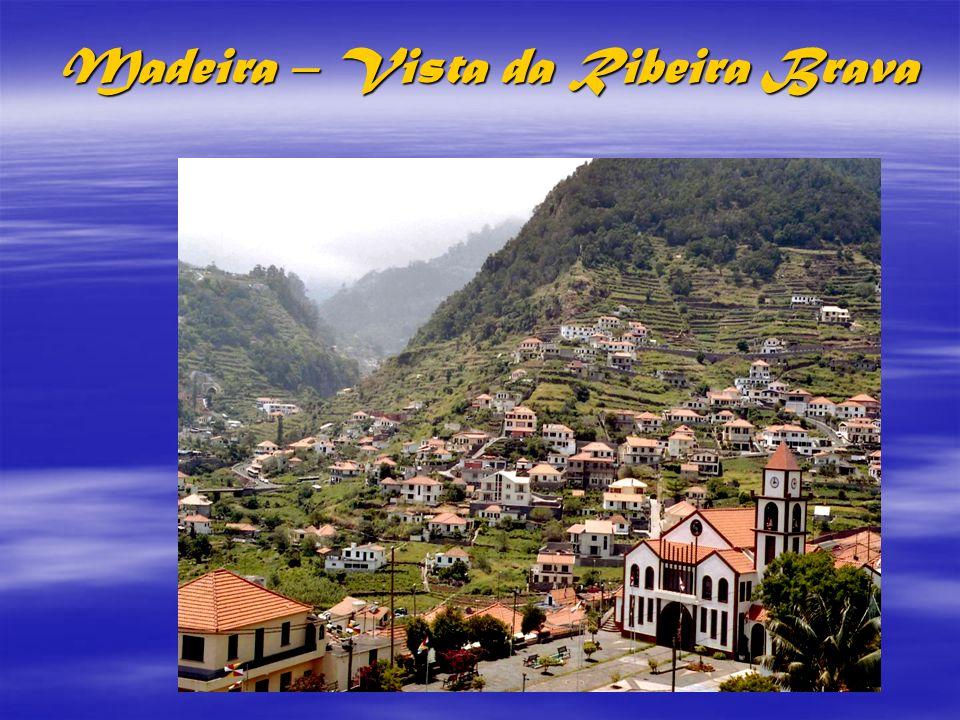Madeira – Vista da Ribeira Brava