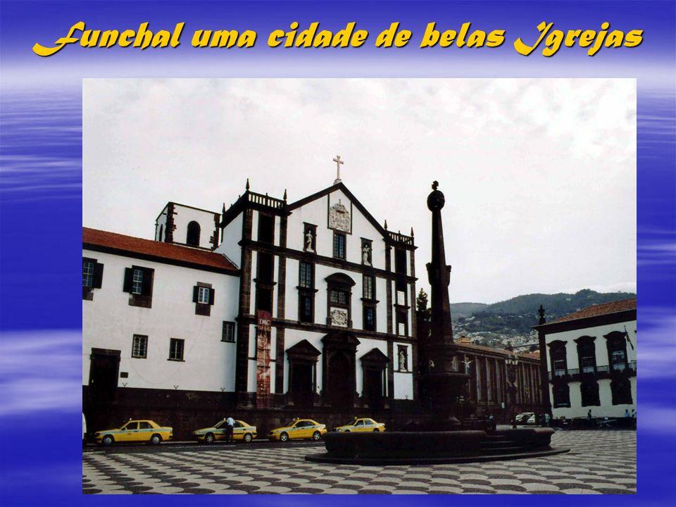 Funchal uma cidade de belas Igrejas