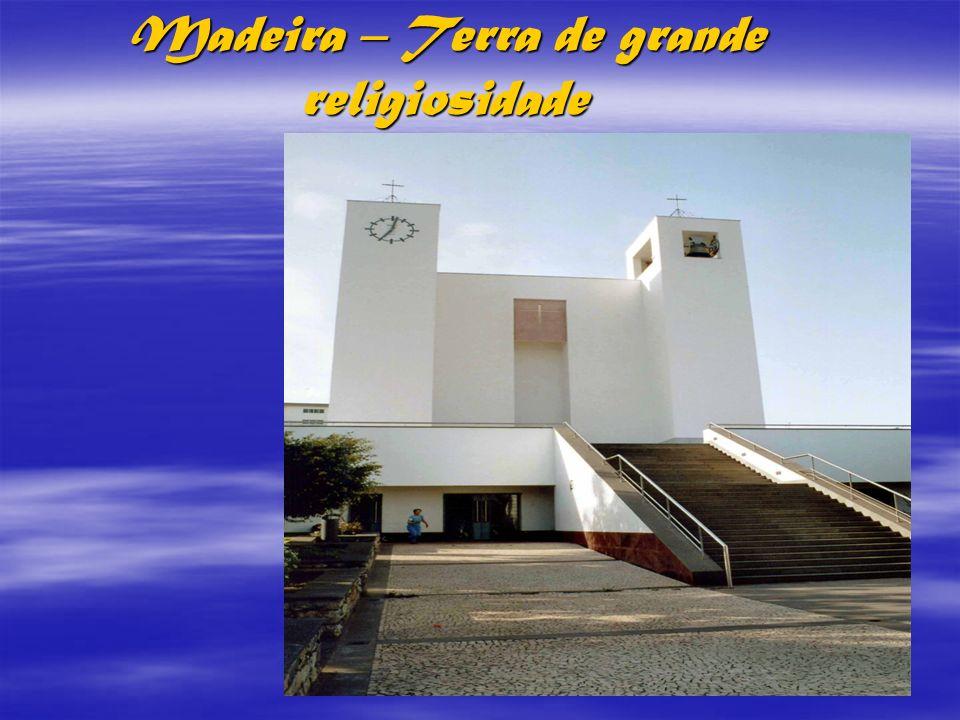 Madeira – Terra de grande religiosidade