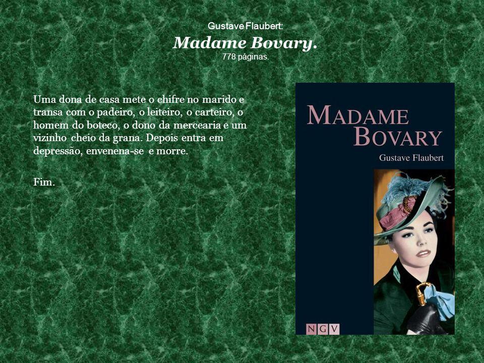 Gustave Flaubert: Madame Bovary. 778 páginas.