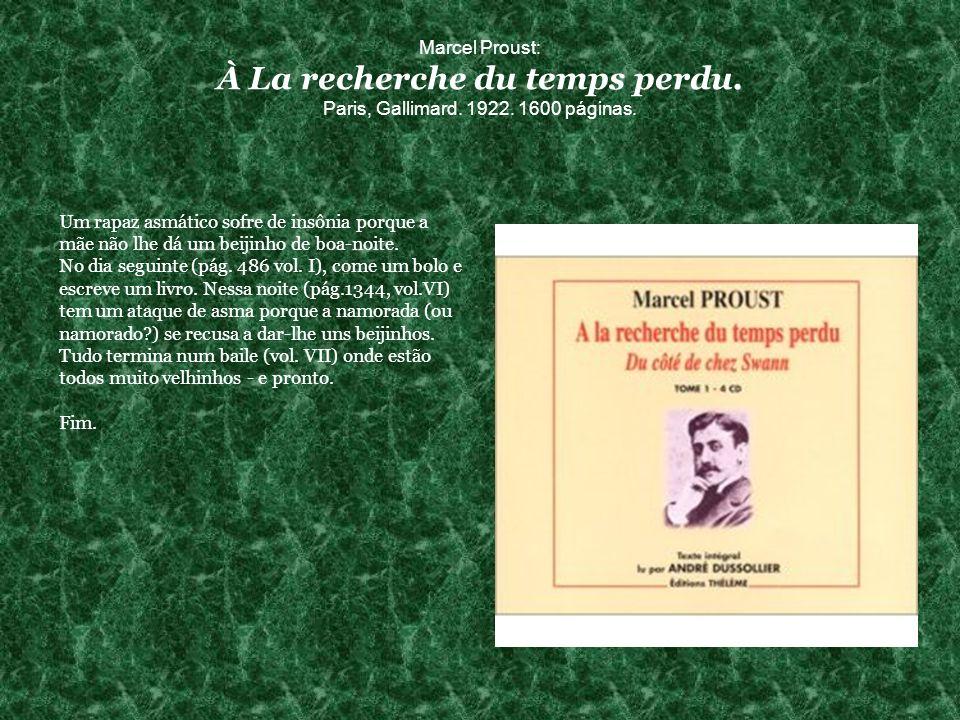 Marcel Proust: À La recherche du temps perdu. Paris, Gallimard. 1922