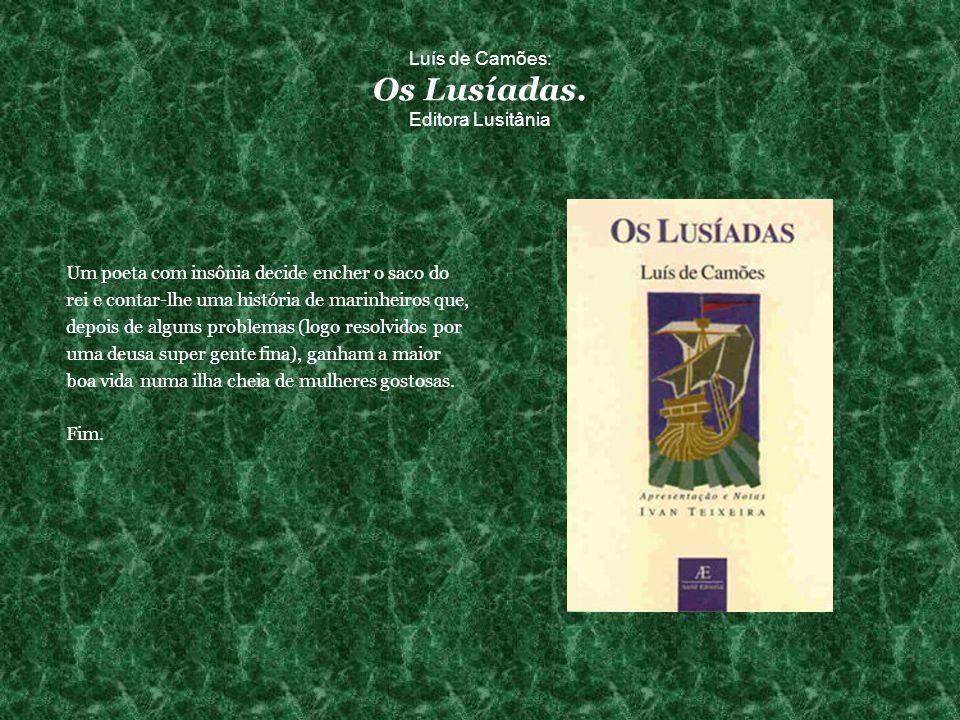 Luís de Camões: Os Lusíadas. Editora Lusitânia