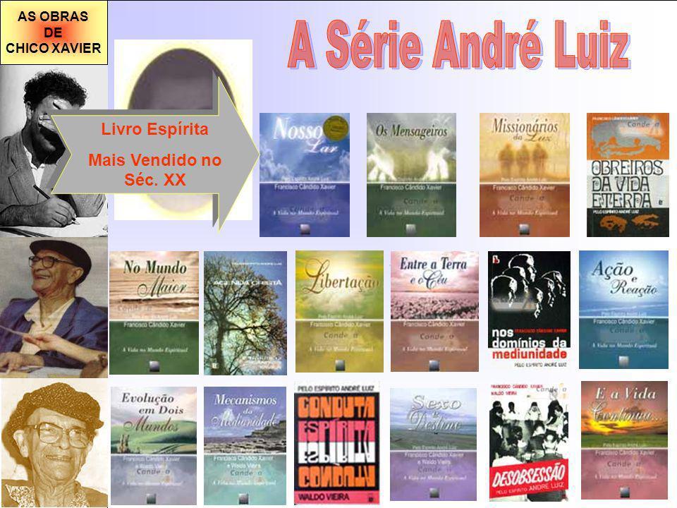 A Série André Luiz Livro Espírita Mais Vendido no Séc. XX AS OBRAS DE