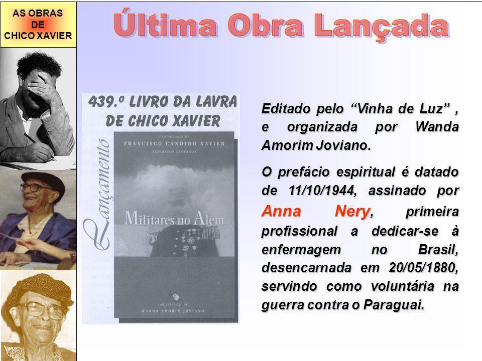 AS OBRAS DE. CHICO XAVIER. Última Obra Lançada. Editado pelo Vinha de Luz , e organizada por Wanda Amorim Joviano.