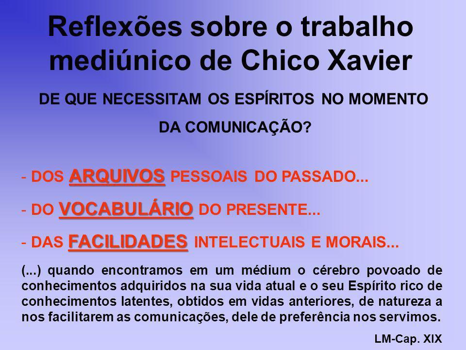 Reflexões sobre o trabalho mediúnico de Chico Xavier