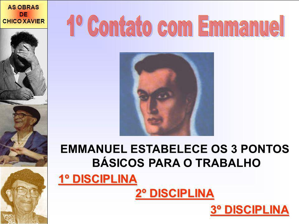 EMMANUEL ESTABELECE OS 3 PONTOS BÁSICOS PARA O TRABALHO