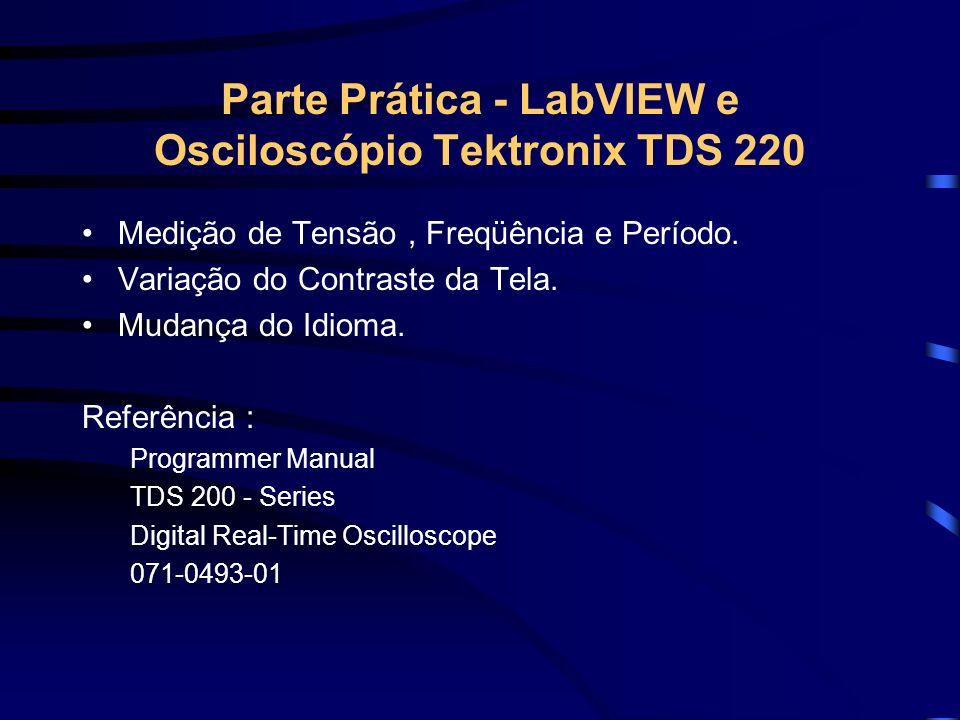 Parte Prática - LabVIEW e Osciloscópio Tektronix TDS 220