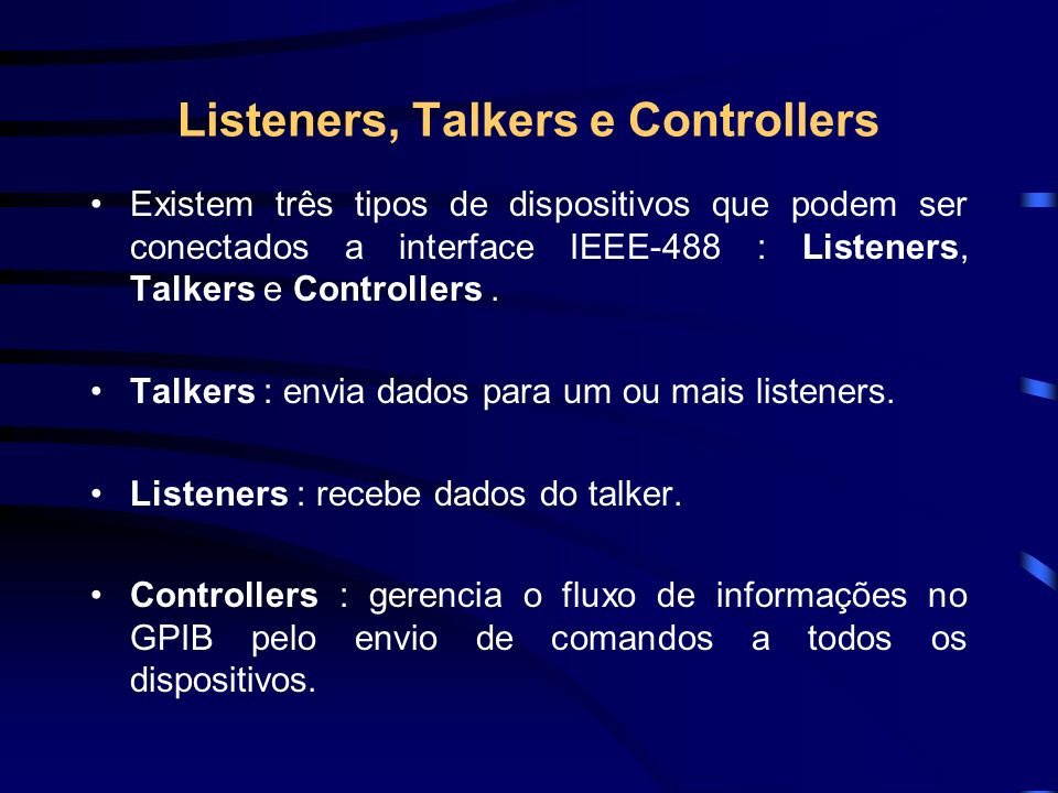 Listeners, Talkers e Controllers