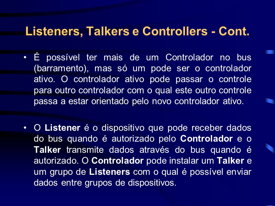 Listeners, Talkers e Controllers - Cont.
