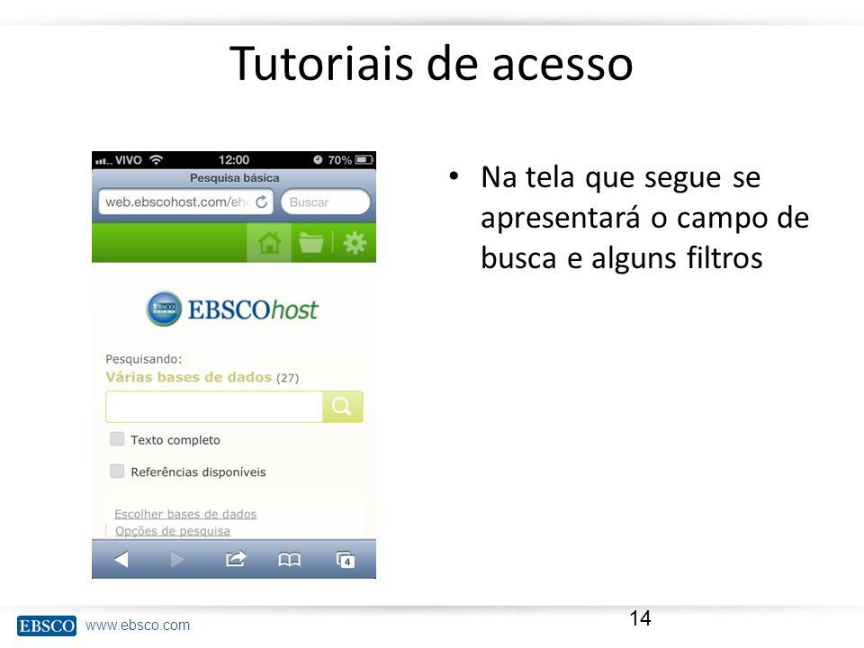 Tutoriais de acesso Na tela que segue se apresentará o campo de busca e alguns filtros