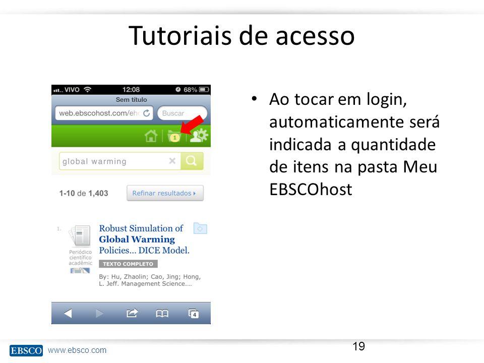 Tutoriais de acesso Ao tocar em login, automaticamente será indicada a quantidade de itens na pasta Meu EBSCOhost.