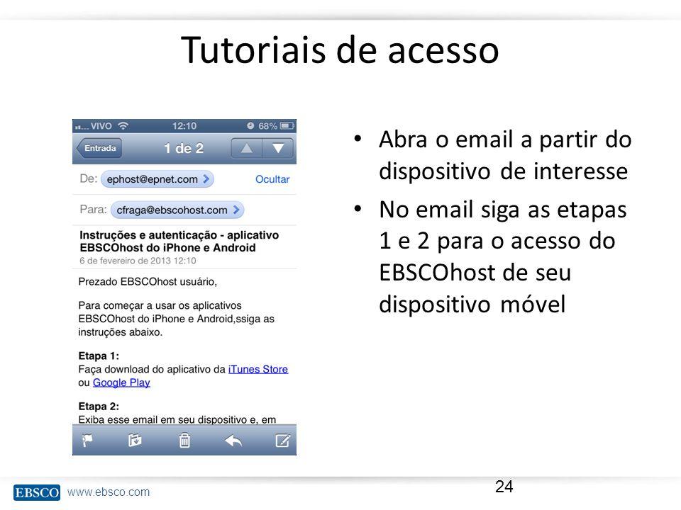 Tutoriais de acesso Abra o email a partir do dispositivo de interesse
