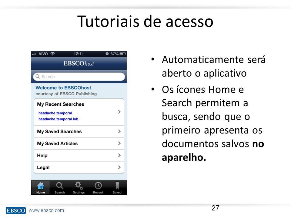 Tutoriais de acesso Automaticamente será aberto o aplicativo