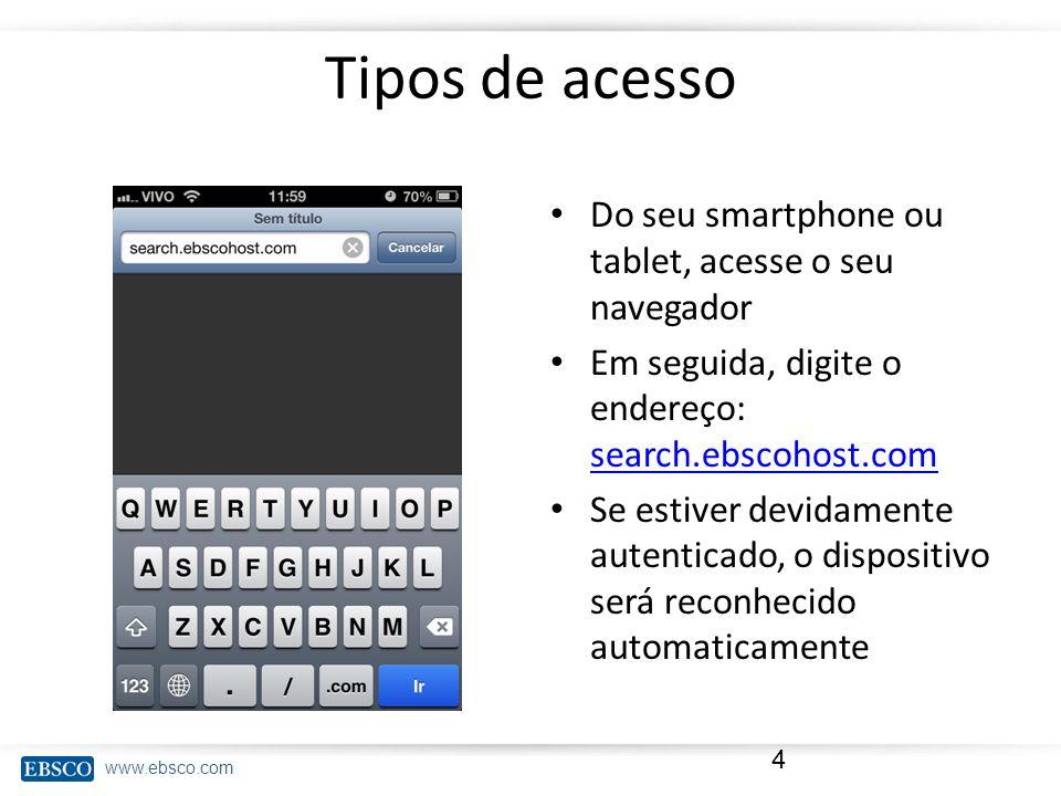 Tipos de acesso Do seu smartphone ou tablet, acesse o seu navegador