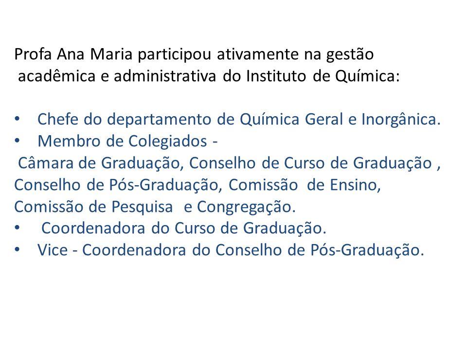 Profa Ana Maria participou ativamente na gestão