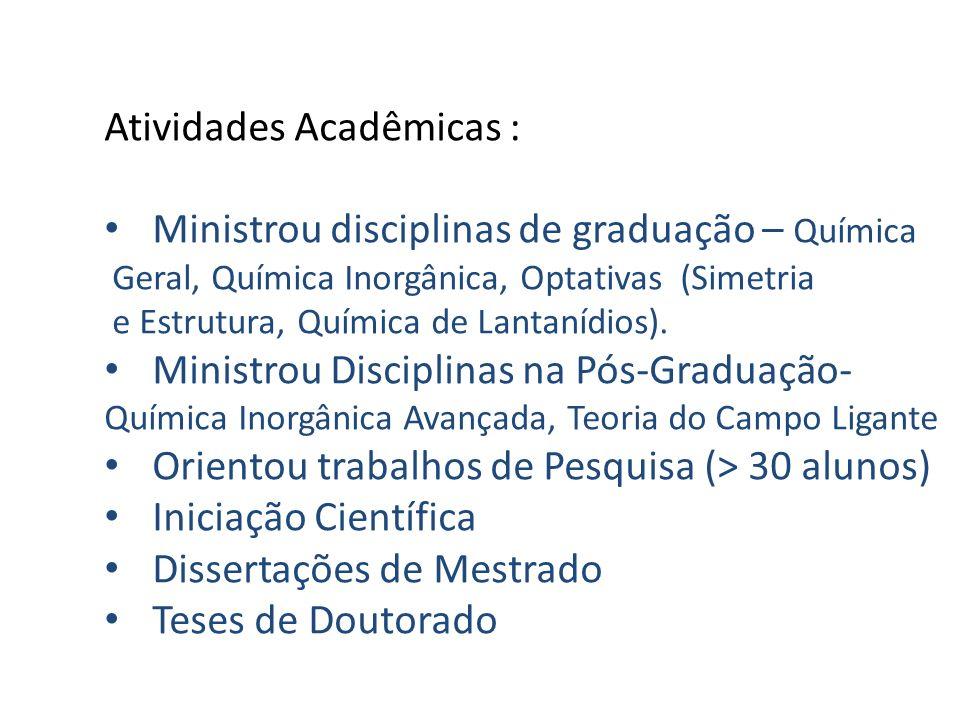 Atividades Acadêmicas : Ministrou disciplinas de graduação – Química