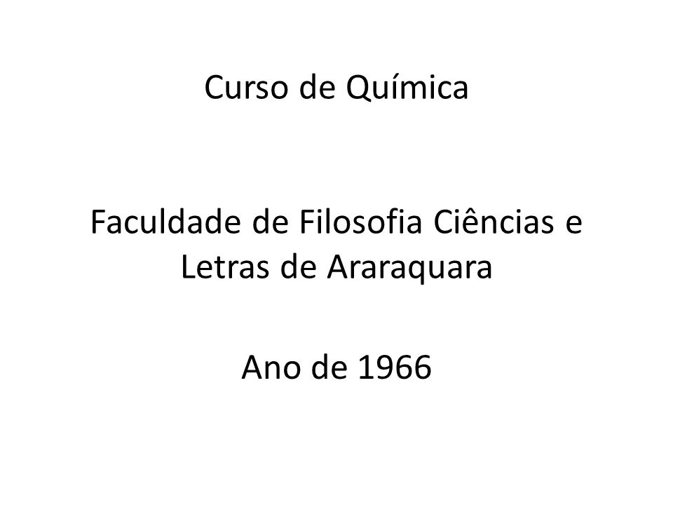 Curso de Química Faculdade de Filosofia Ciências e Letras de Araraquara