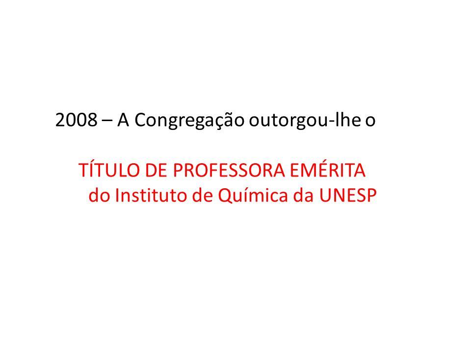 2008 – A Congregação outorgou-lhe o