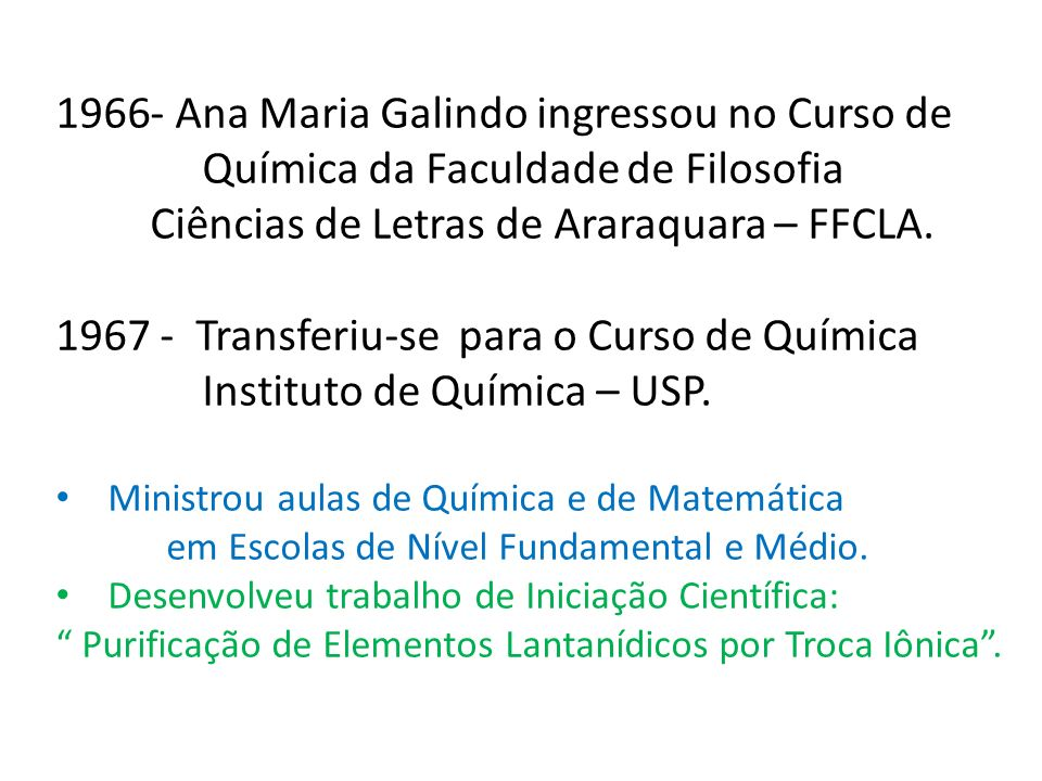 - Ana Maria Galindo ingressou no Curso de
