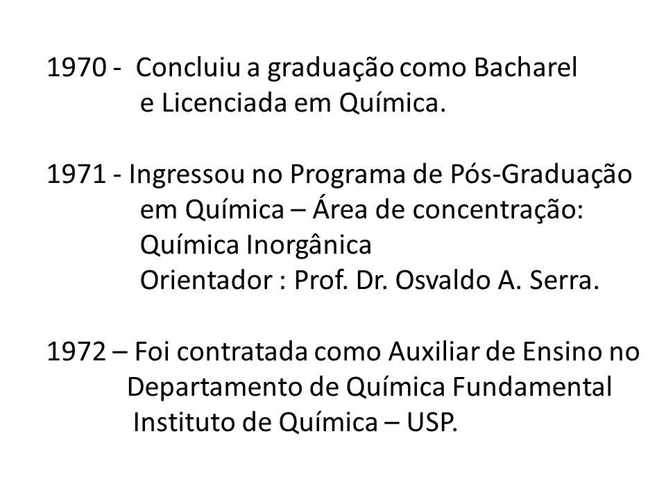 1970 - Concluiu a graduação como Bacharel