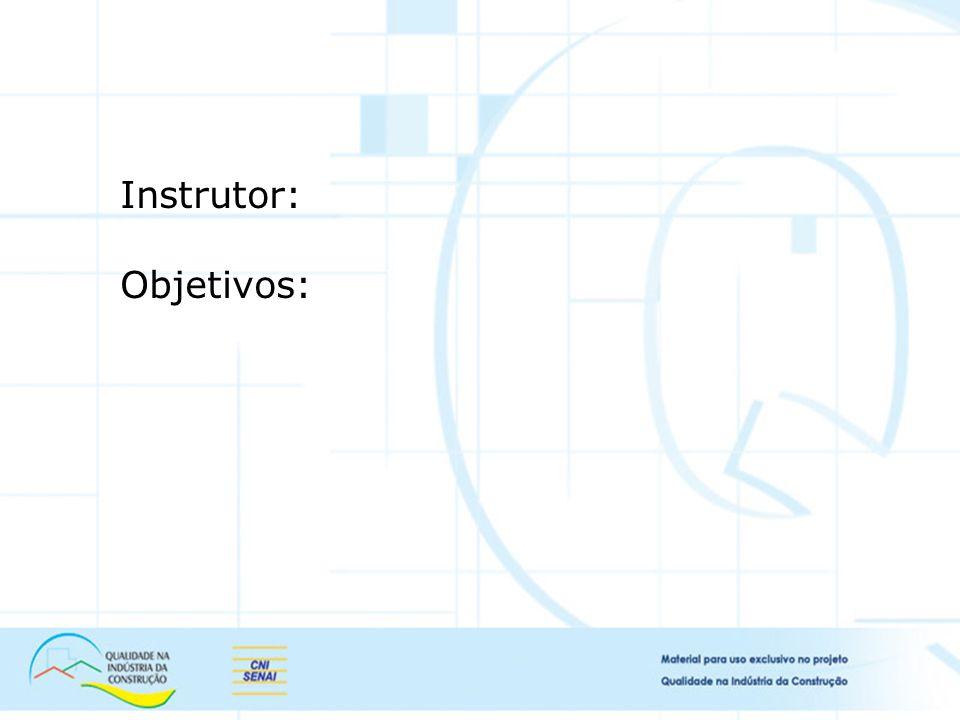 Instrutor: Objetivos:
