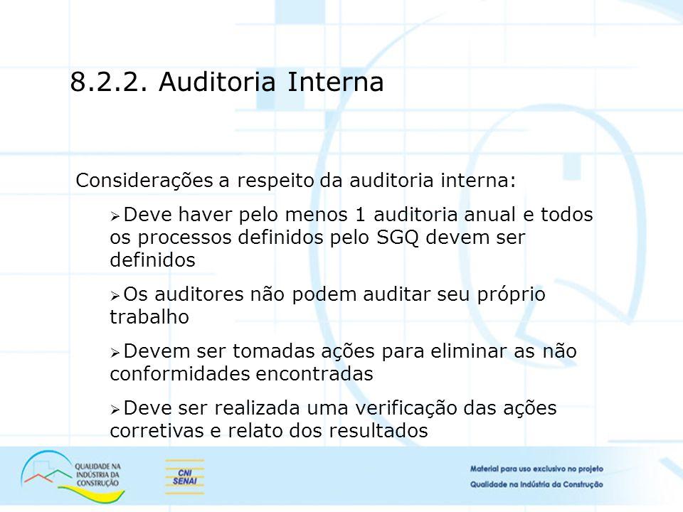 8.2.2. Auditoria Interna Considerações a respeito da auditoria interna: