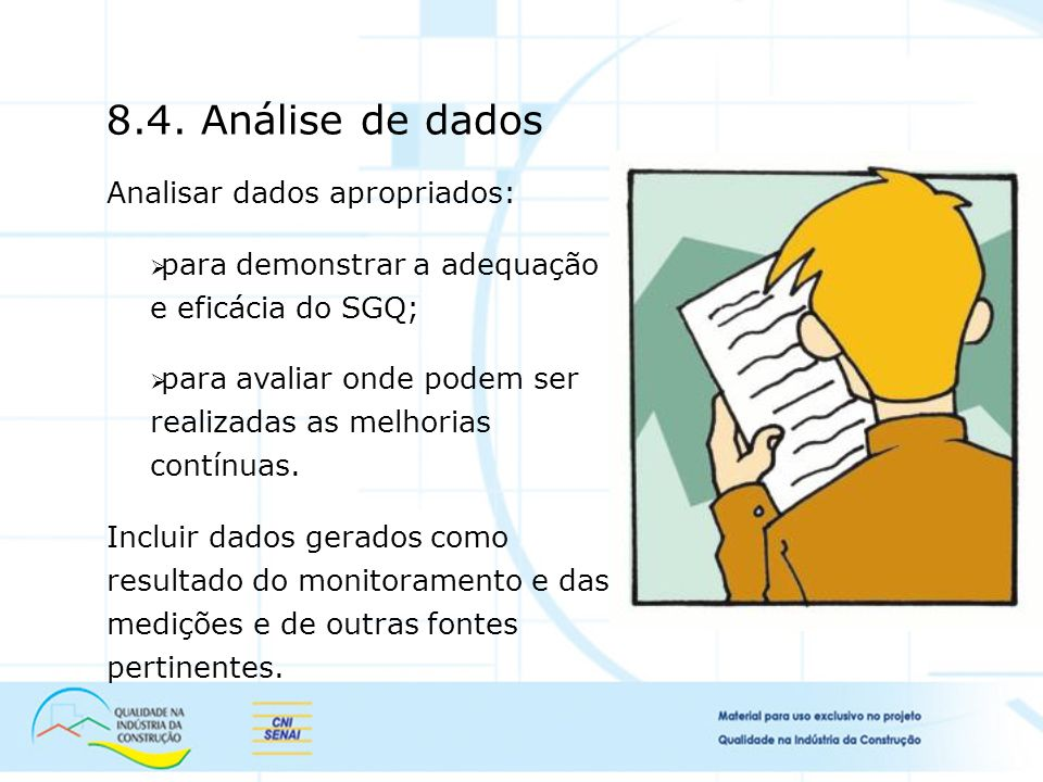 8.4. Análise de dados Analisar dados apropriados: