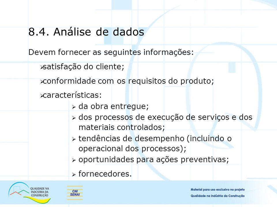 8.4. Análise de dados Devem fornecer as seguintes informações: