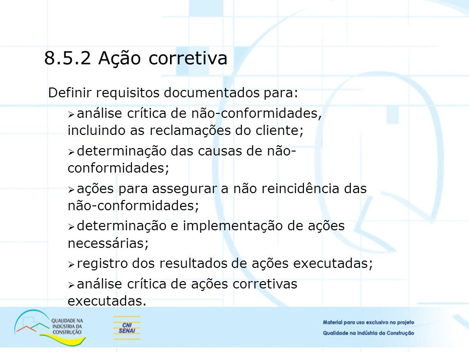 8.5.2 Ação corretiva Definir requisitos documentados para: