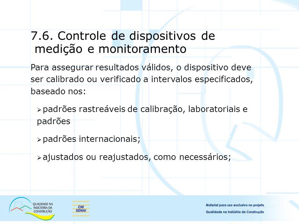 7.6. Controle de dispositivos de medição e monitoramento