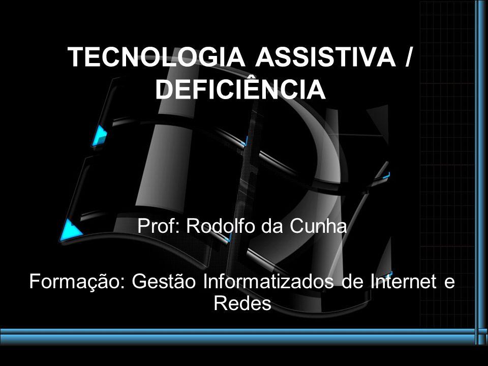 TECNOLOGIA ASSISTIVA / DEFICIÊNCIA