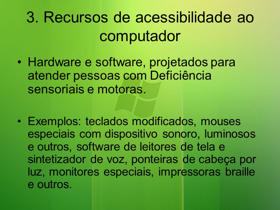 3. Recursos de acessibilidade ao computador