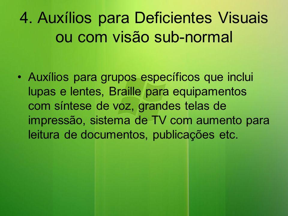 4. Auxílios para Deficientes Visuais ou com visão sub-normal
