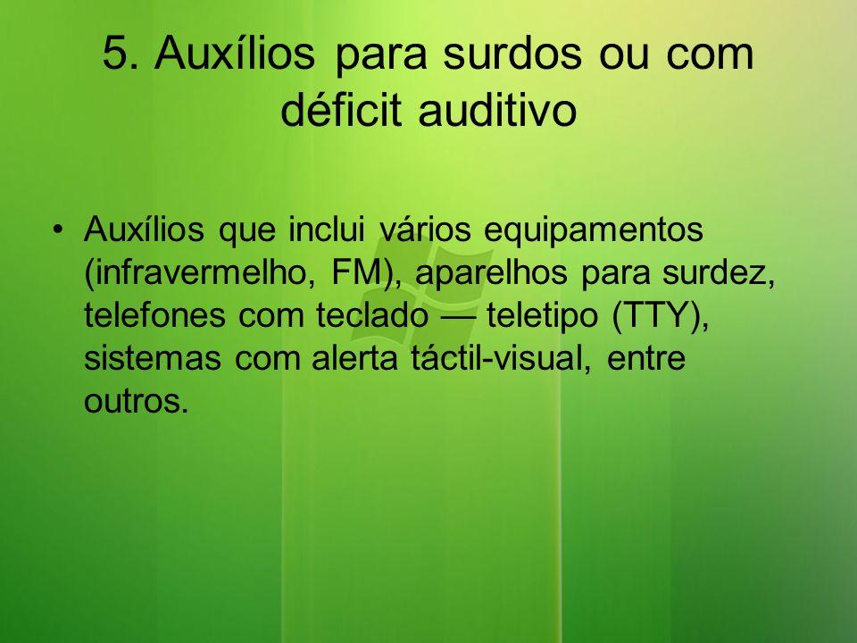 5. Auxílios para surdos ou com déficit auditivo