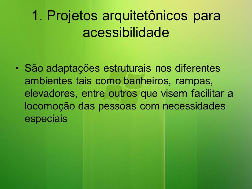1. Projetos arquitetônicos para acessibilidade