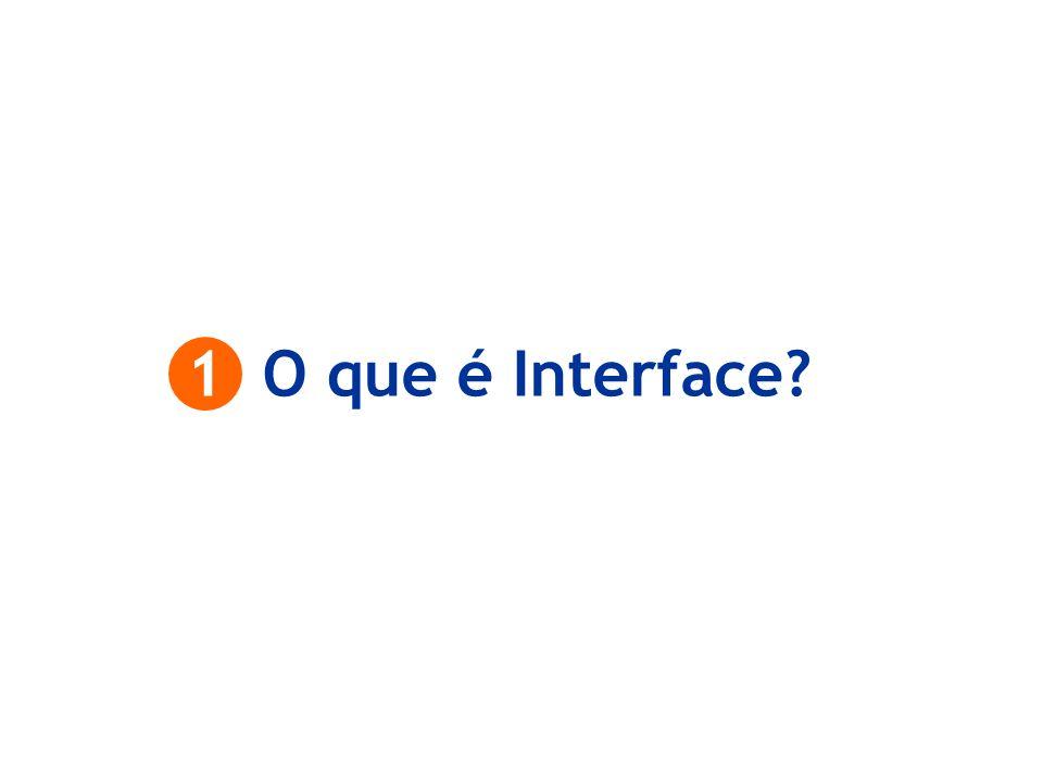 1 O que é Interface