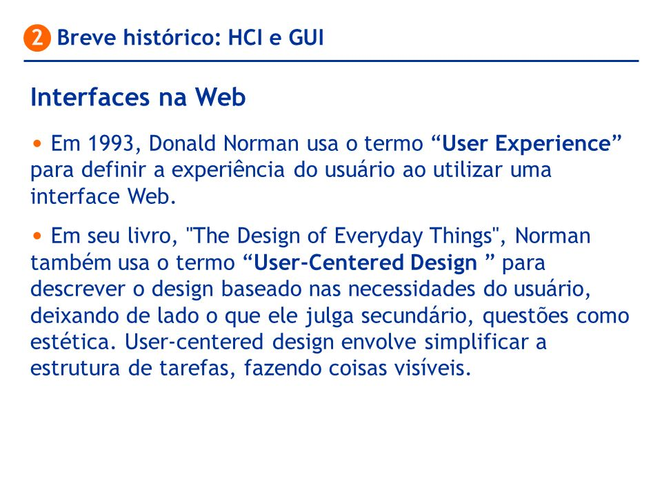 Interfaces na Web 2 Breve histórico: HCI e GUI